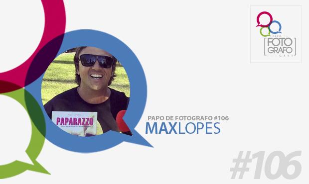 Max Lopes Paparazzi